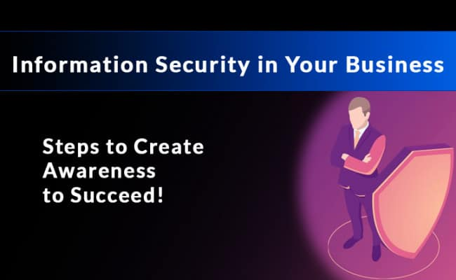 Information Security Create Awareness to Succeed
