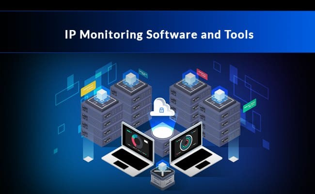 Best Ip monitor software and tools
