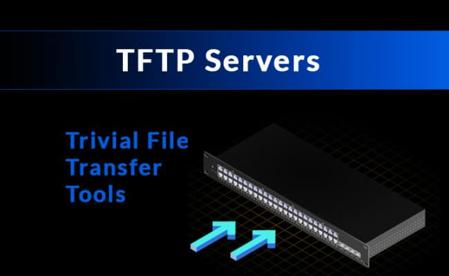 10 Best TFTP Servers for Trivial File Transfers of 2019