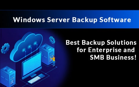 best windows server backup software and tools
