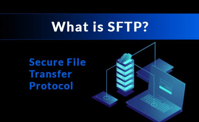 SFTP - A Look at What this Protocol does, its Ports, Popular